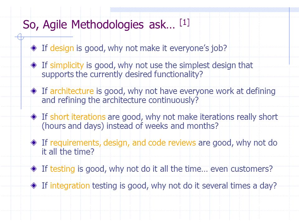 So, Agile Methodologies ask… [1]